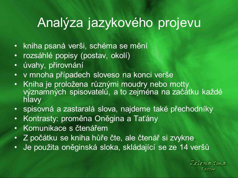 Analýza jazykového projevu kniha psaná verši, schéma se mění rozsáhlé popisy (postav, okolí) úvahy, přirovnání v mnoha případech sloveso na konci ver
