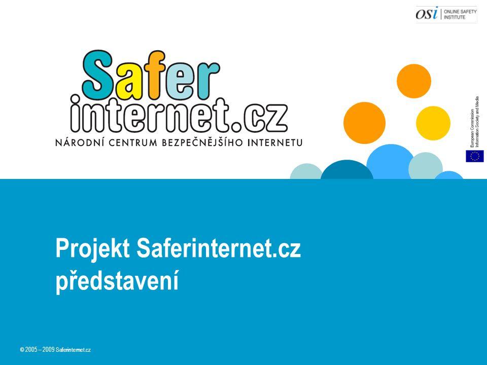 Projekt Saferinternet.cz představení © 2005 – 2009 Saferinternet.cz