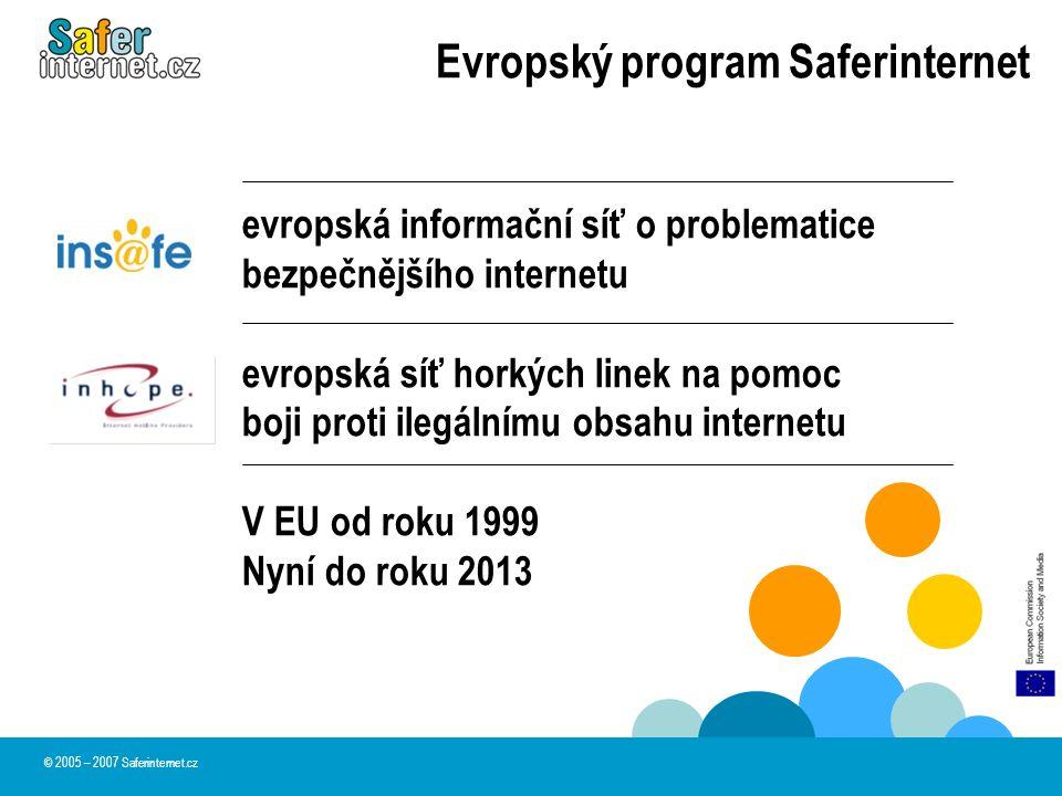 evropská informační síť o problematice bezpečnějšího internetu evropská síť horkých linek na pomoc boji proti ilegálnímu obsahu internetu V EU od roku