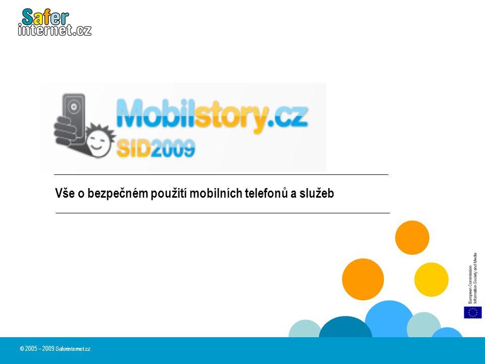 Vše o bezpečném použití mobilních telefonů a služeb © 2005 – 2009 Saferinternet.cz