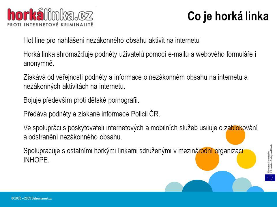 Hot line pro nahlášení nezákonného obsahu aktivit na internetu Horká linka shromažďuje podněty uživatelů pomocí e-mailu a webového formuláře i anonymn