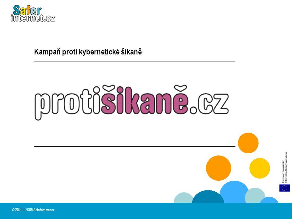 Kampaň proti kybernetické šikaně © 2005 – 2009 Saferinternet.cz