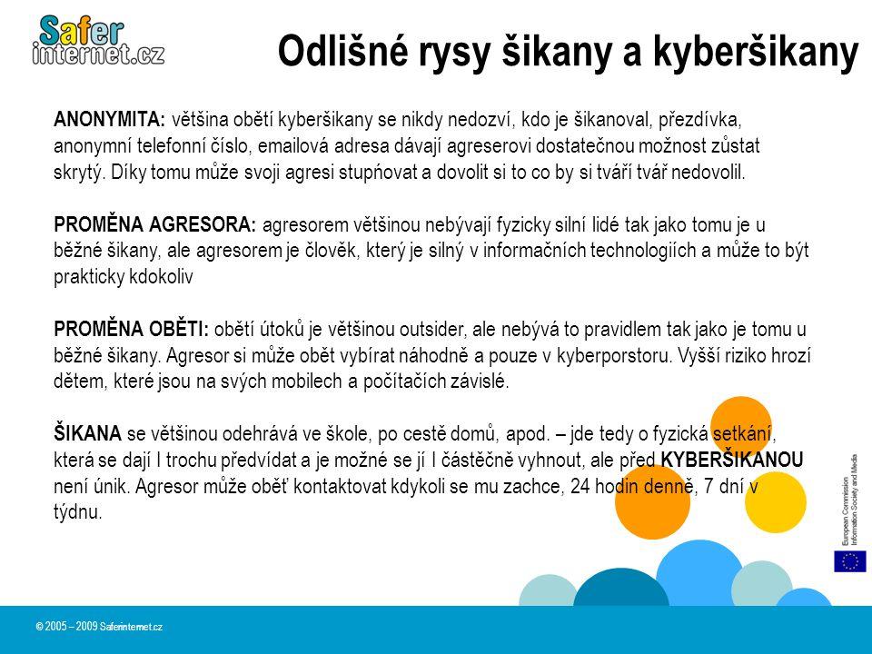 Odlišné rysy šikany a kyberšikany ANONYMITA: většina obětí kyberšikany se nikdy nedozví, kdo je šikanoval, přezdívka, anonymní telefonní číslo, emailo