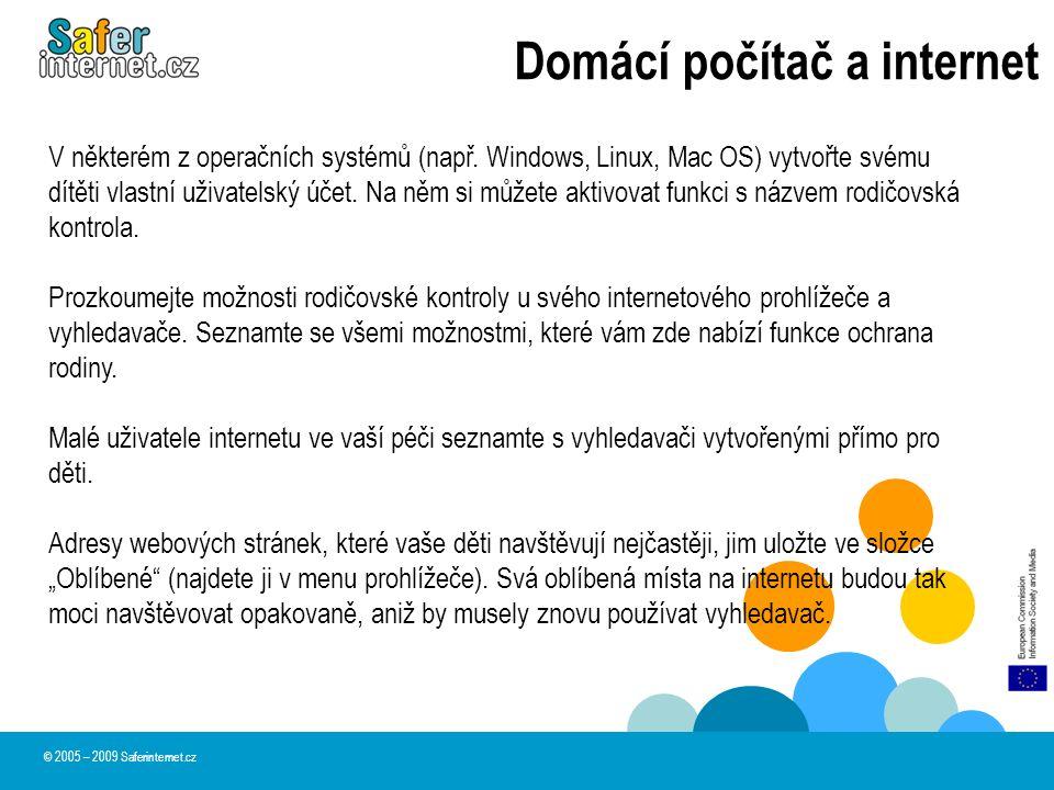 Domácí počítač a internet V některém z operačních systémů (např. Windows, Linux, Mac OS) vytvořte svému dítěti vlastní uživatelský účet. Na něm si můž