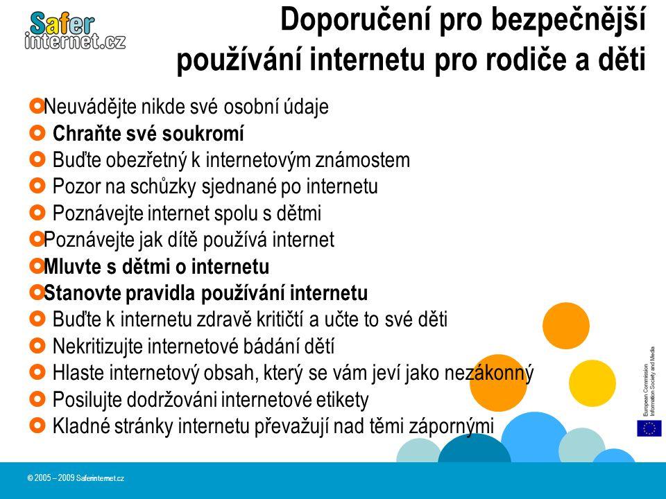 Doporučení pro bezpečnější používání internetu pro rodiče a děti © 2005 – 2009 Saferinternet.cz  Neuvádějte nikde své osobní údaje  Chraňte své souk