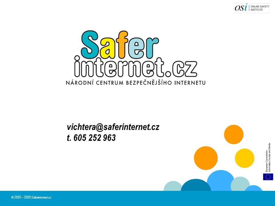 vichtera@saferinternet.cz t. 605 252 963 © 2005 – 2009 Saferinternet.cz