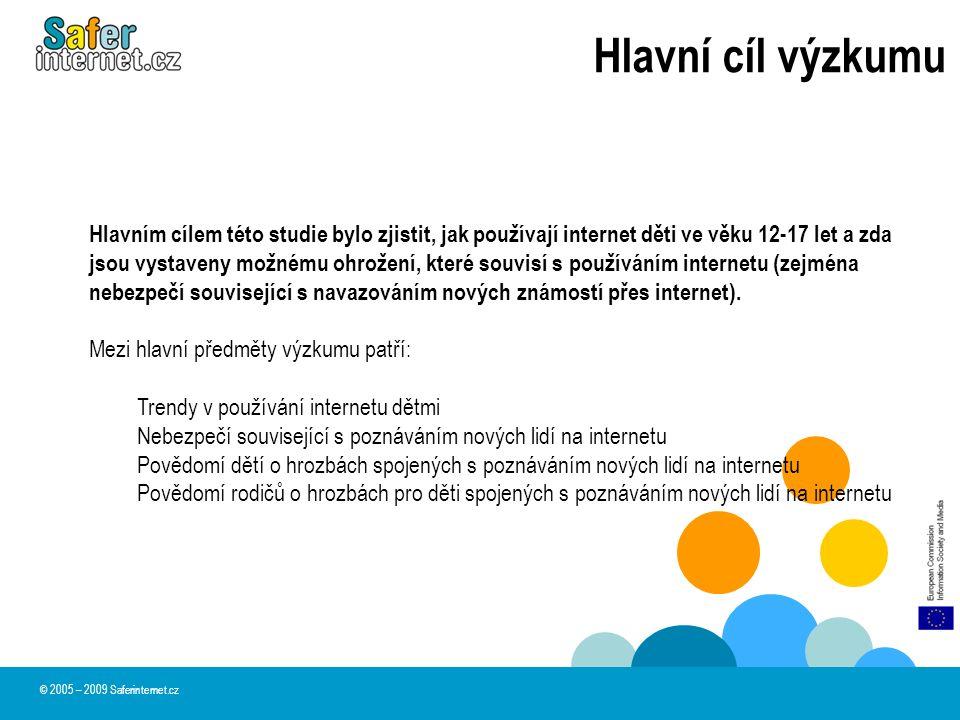 Hlavní cíl výzkumu © 2005 – 2009 Saferinternet.cz Hlavním cílem této studie bylo zjistit, jak používají internet děti ve věku 12-17 let a zda jsou vys