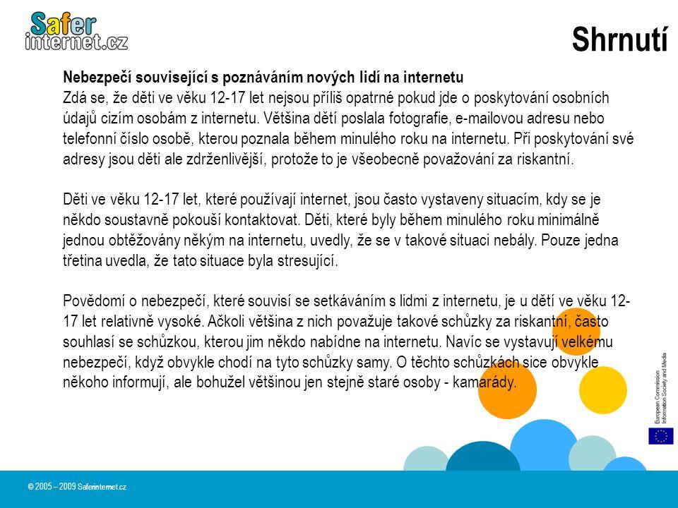 Shrnutí © 2005 – 2009 Saferinternet.cz Nebezpečí související s poznáváním nových lidí na internetu Zdá se, že děti ve věku 12-17 let nejsou příliš opa