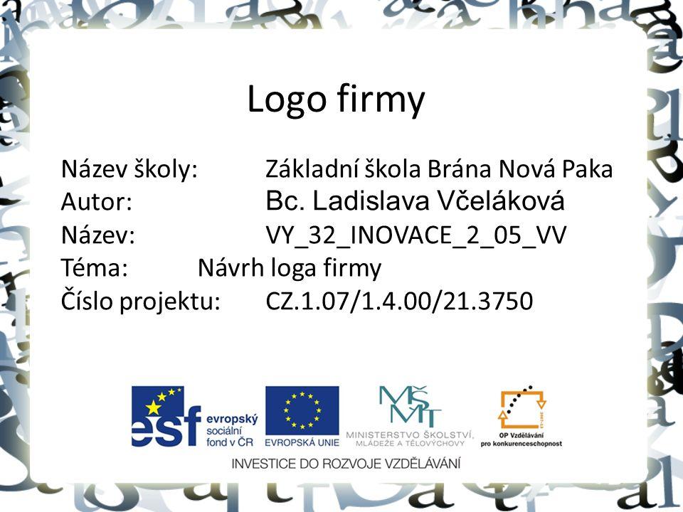 Logo firmy Název školy: Základní škola Brána Nová Paka Autor: Bc.