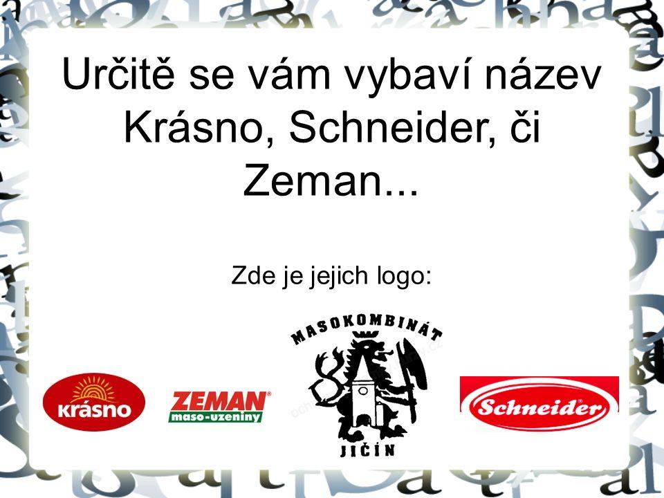 Určitě se vám vybaví název Krásno, Schneider, či Zeman... Zde je jejich logo: