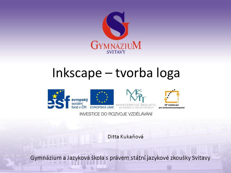 Inkscape – tvorba loga Gymnázium a Jazyková škola s právem státní jazykové zkoušky Svitavy Ditta Kukaňová