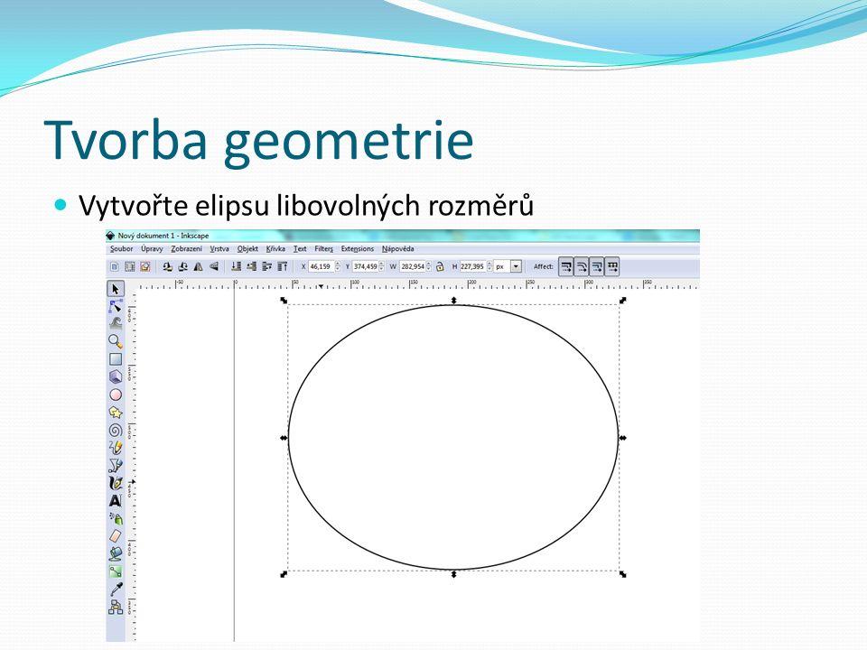 Tvorba geometrie Vytvořte elipsu libovolných rozměrů