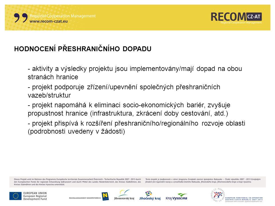 HODNOCENÍ PŘESHRANIČNÍHO DOPADU - aktivity a výsledky projektu jsou implementovány/mají dopad na obou stranách hranice - projekt podporuje zřízení/upe