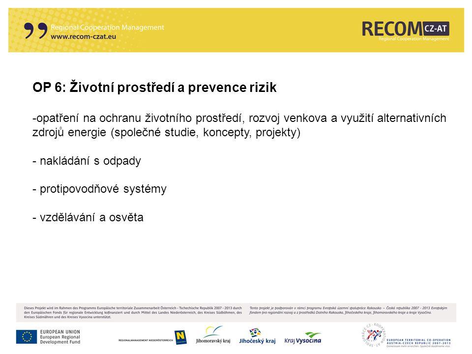 OP 6: Životní prostředí a prevence rizik -opatření na ochranu životního prostředí, rozvoj venkova a využití alternativních zdrojů energie (společné st