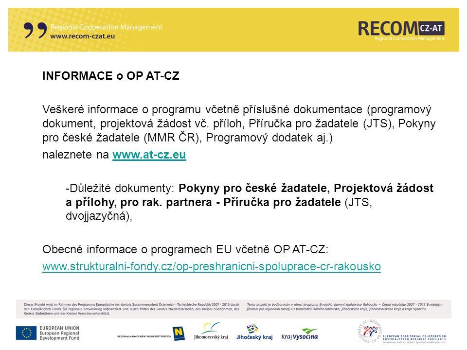 INFORMACE o OP AT-CZ Veškeré informace o programu včetně příslušné dokumentace (programový dokument, projektová žádost vč. příloh, Příručka pro žadate