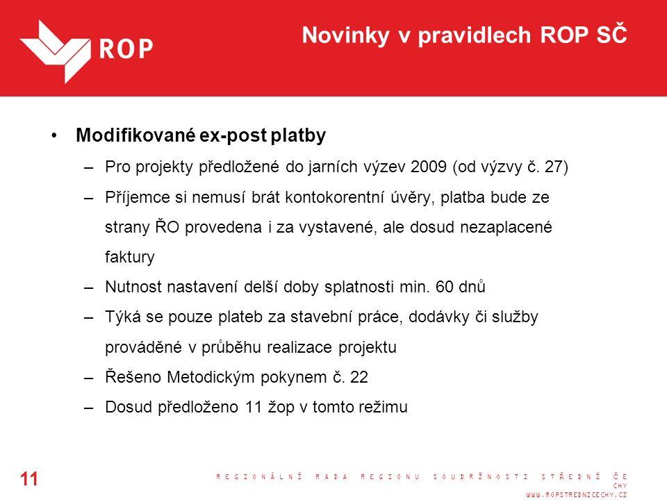 Novinky v pravidlech ROP SČ Modifikované ex-post platby –Pro projekty předložené do jarních výzev 2009 (od výzvy č.
