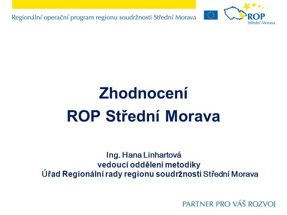 Zhodnocení ROP Střední Morava Ing.