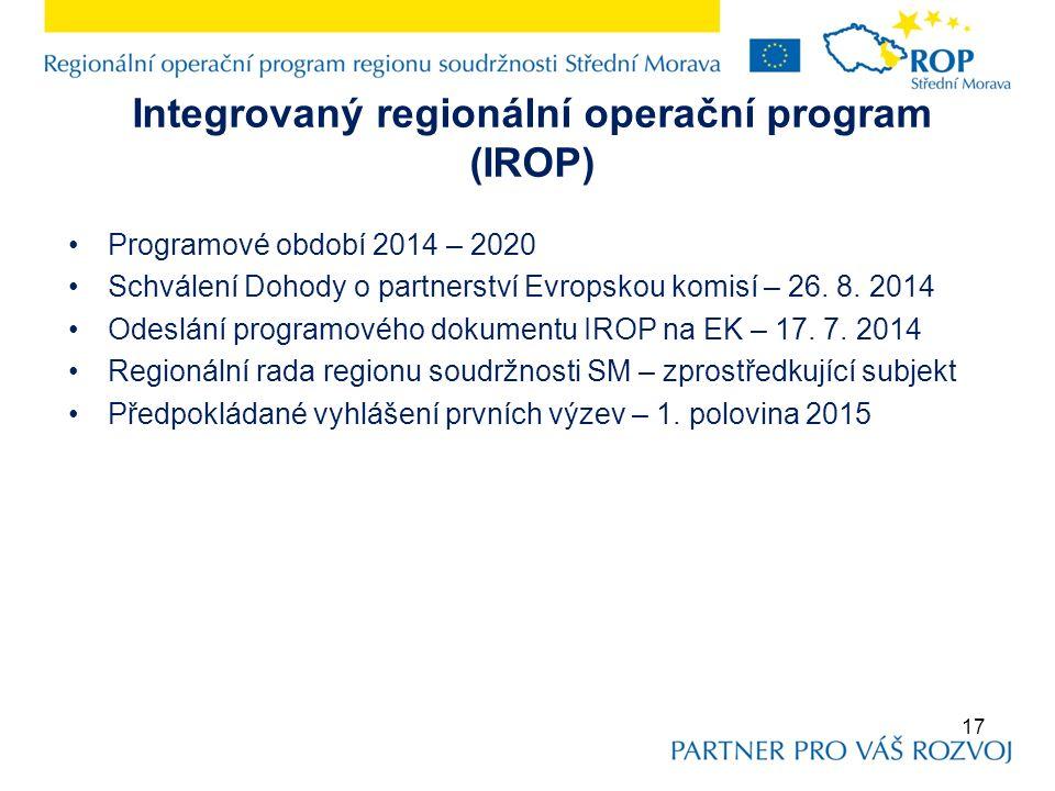 Integrovaný regionální operační program (IROP) Programové období 2014 – 2020 Schválení Dohody o partnerství Evropskou komisí – 26.
