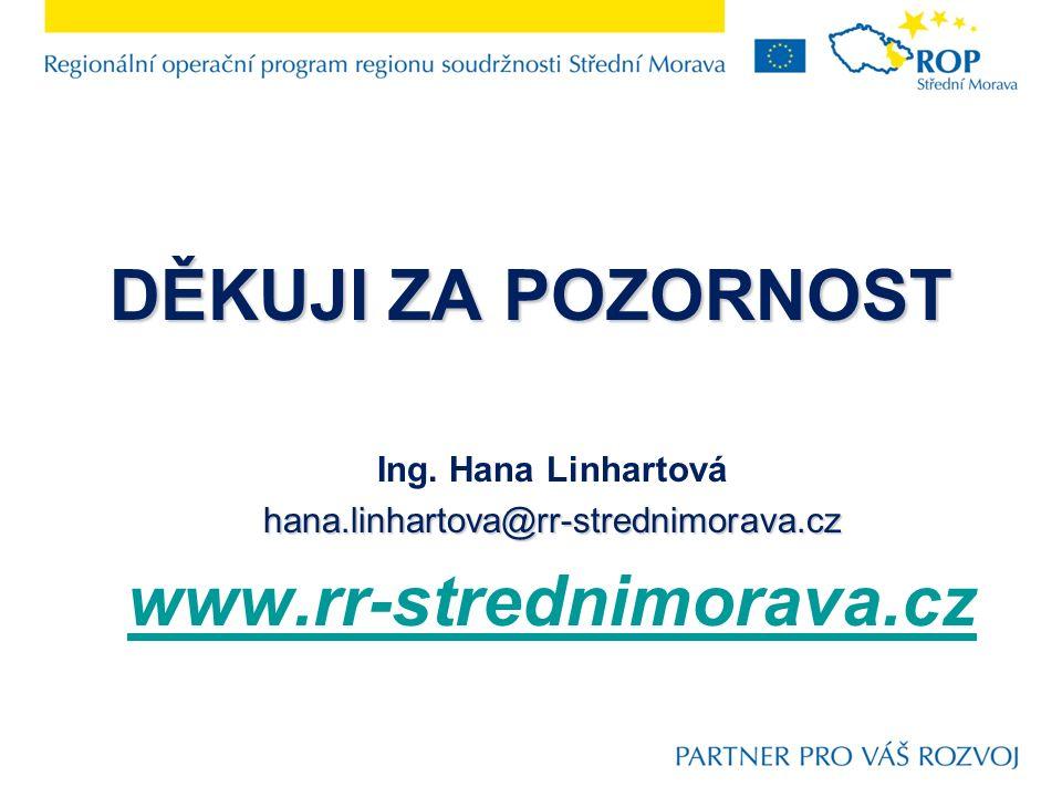 DĚKUJI ZA POZORNOST Ing. Hana Linhartováhana.linhartova@rr-strednimorava.cz www.rr-strednimorava.cz