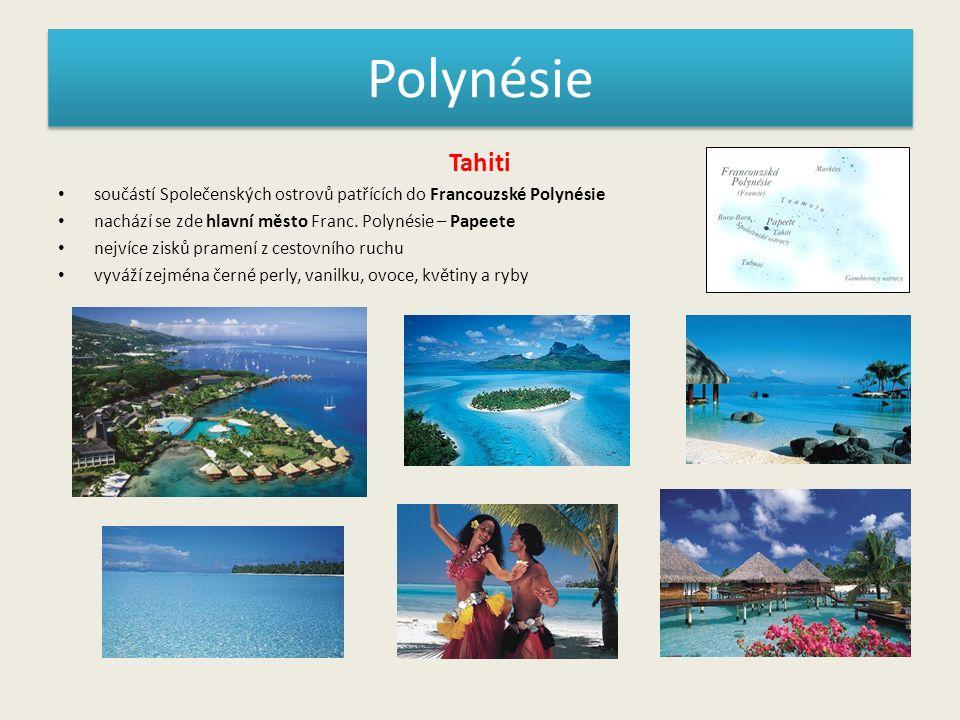 Polynésie Tahiti součástí Společenských ostrovů patřících do Francouzské Polynésie nachází se zde hlavní město Franc. Polynésie – Papeete nejvíce zisk