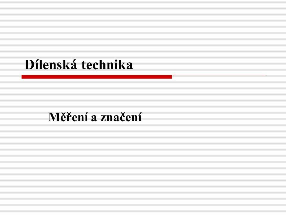 Dílenská technika Měření a značení