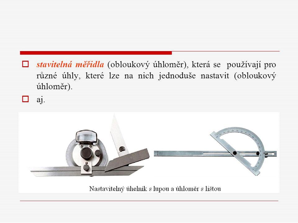  stavitelná měřidla (obloukový úhloměr), která se používají pro různé úhly, které lze na nich jednoduše nastavit (obloukový úhloměr).