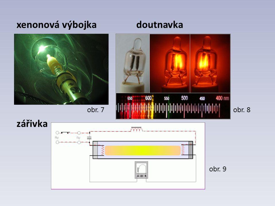 xenonová výbojka doutnavka obr. 7 obr. 8 zářivka obr. 9