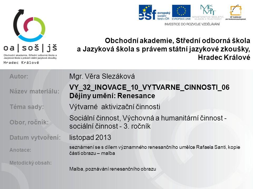 Obchodní akademie, Střední odborná škola a Jazyková škola s právem státní jazykové zkoušky, Hradec Králové Autor: Mgr.