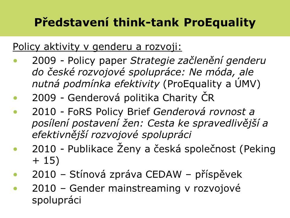 Policy aktivity v genderu a rozvoji: 2009 - Policy paper Strategie začlenění genderu do české rozvojové spolupráce: Ne móda, ale nutná podmínka efekti
