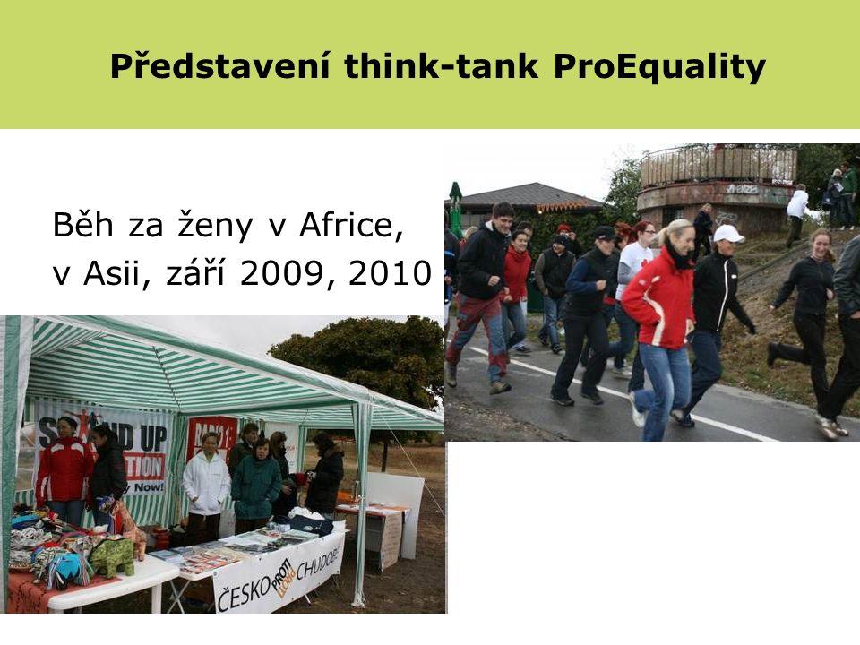 Běh za ženy v Africe, v Asii, září 2009, 2010 Představení think-tank ProEquality