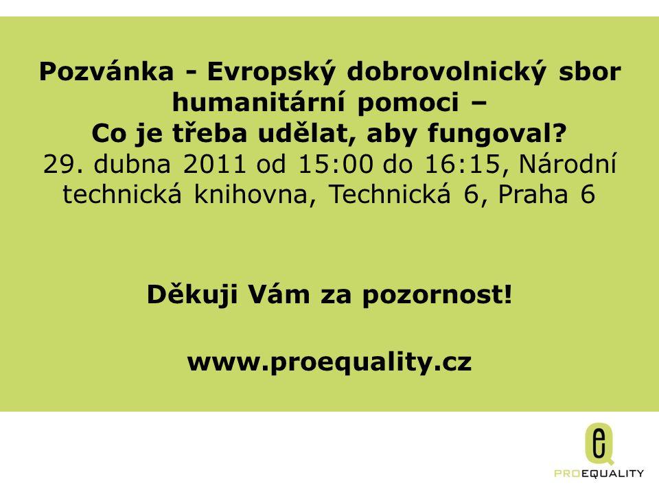 Gender & Microcredits Pozvánka - Evropský dobrovolnický sbor humanitární pomoci – Co je třeba udělat, aby fungoval? 29. dubna 2011 od 15:00 do 16:15,