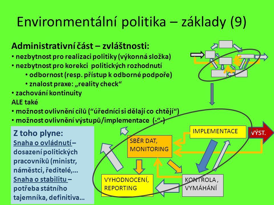 Z toho plyne: Snaha o ovládnutí – dosazení politických pracovníků (ministr, náměstci, ředitelé,… Snaha o stabilitu – potřeba státního tajemníka, defin