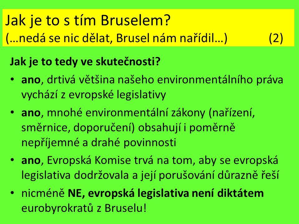 Jak je to s tím Bruselem? (…nedá se nic dělat, Brusel nám nařídil…) (2) Jak je to tedy ve skutečnosti? ano, drtivá většina našeho environmentálního pr