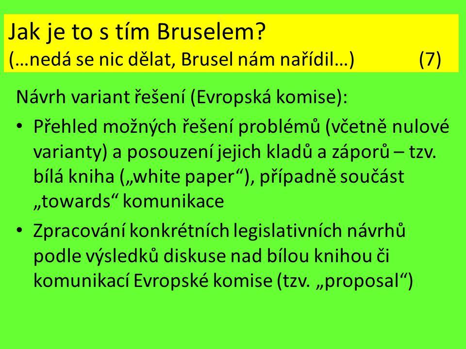 Jak je to s tím Bruselem? (…nedá se nic dělat, Brusel nám nařídil…) (7) Návrh variant řešení (Evropská komise): Přehled možných řešení problémů (včetn