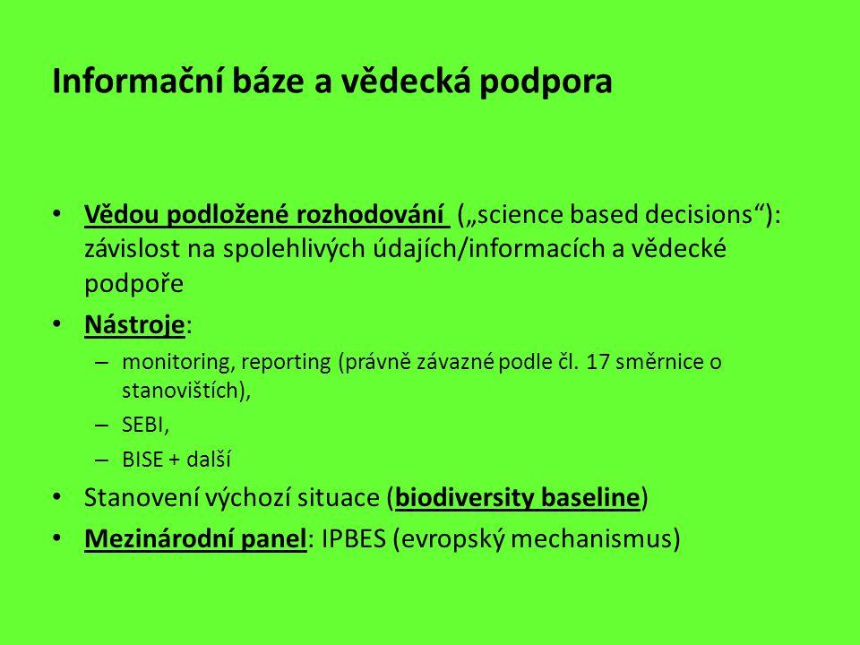 """Informační báze a vědecká podpora Vědou podložené rozhodování (""""science based decisions""""): závislost na spolehlivých údajích/informacích a vědecké pod"""