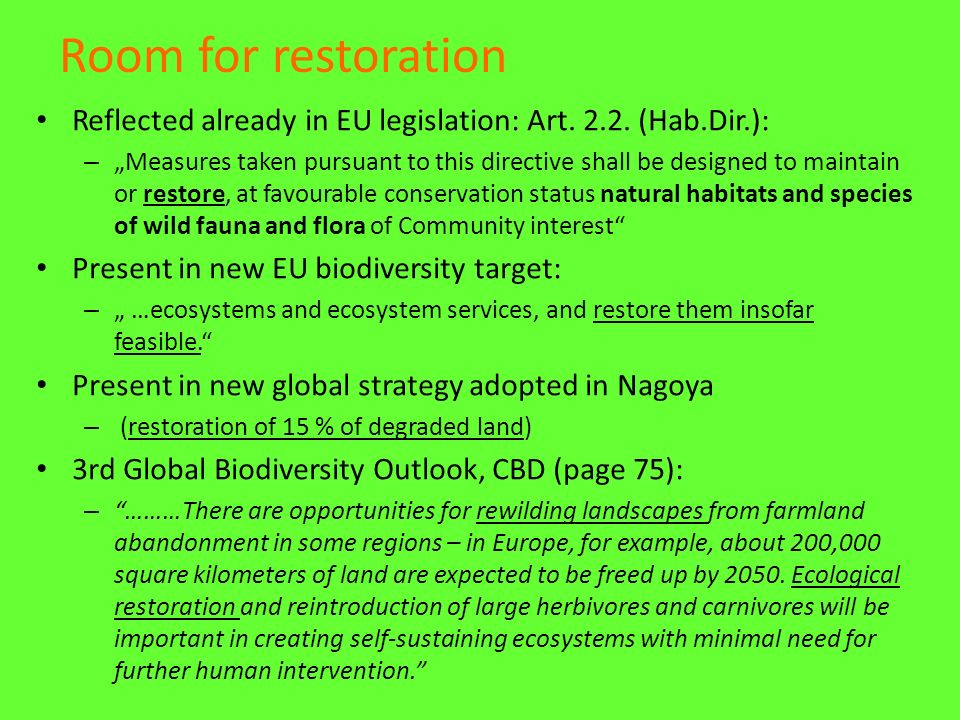 Room for restoration Reflected already in EU legislation: Art.