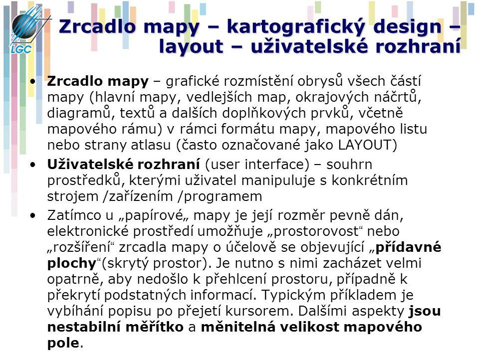 Zrcadlo mapy – kartografický design – layout – uživatelské rozhraní Zrcadlo mapy – grafické rozmístění obrysů všech částí mapy (hlavní mapy, vedlejšíc