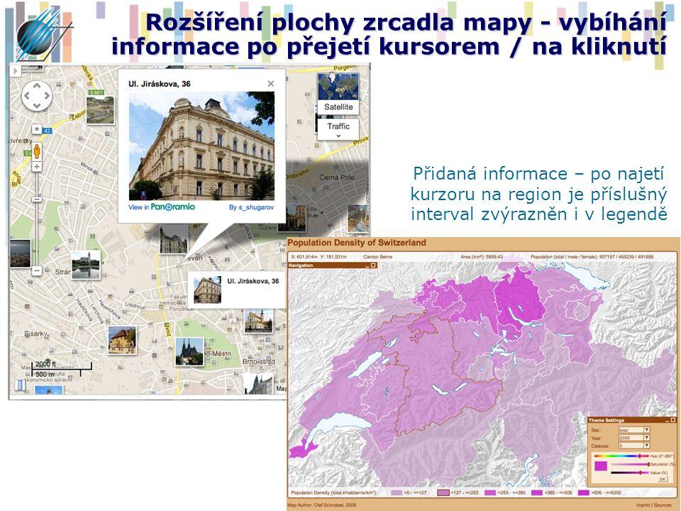 Rozšíření plochy zrcadla mapy - vybíhání informace po přejetí kursorem / na kliknutí Přidaná informace – po najetí kurzoru na region je příslušný inte