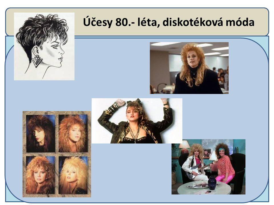 80.- léta, pánské účesy U mužů se objevuje zženštělá móda.