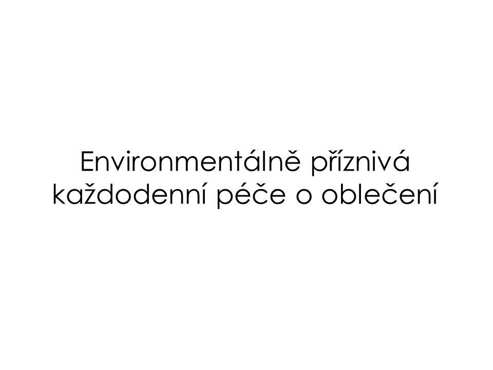 Environmentálně příznivá každodenní péče o oblečení