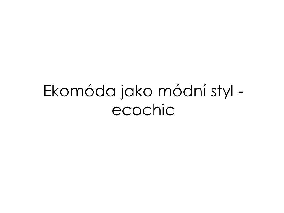 Ekomóda jako módní styl - ecochic