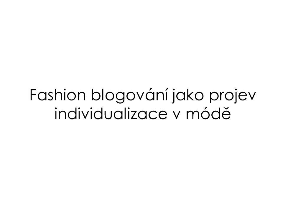 Fashion blogování jako projev individualizace v módě