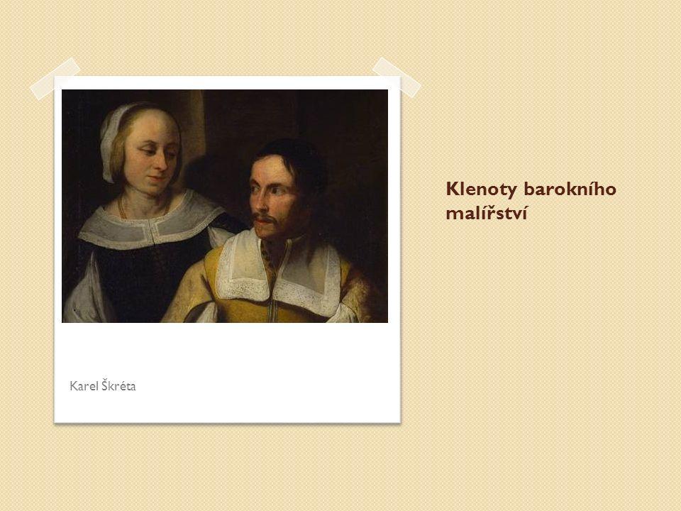 Klenoty barokního malířství Karel Škréta