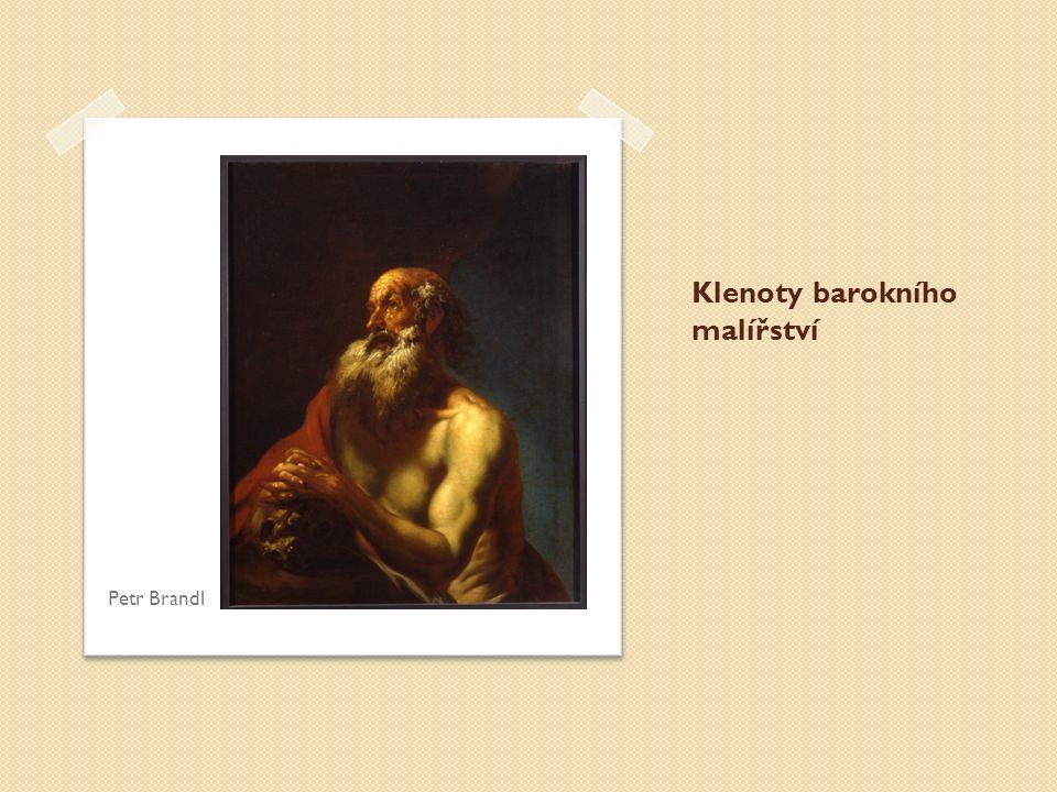 Klenoty barokního malířství Petr Brandl
