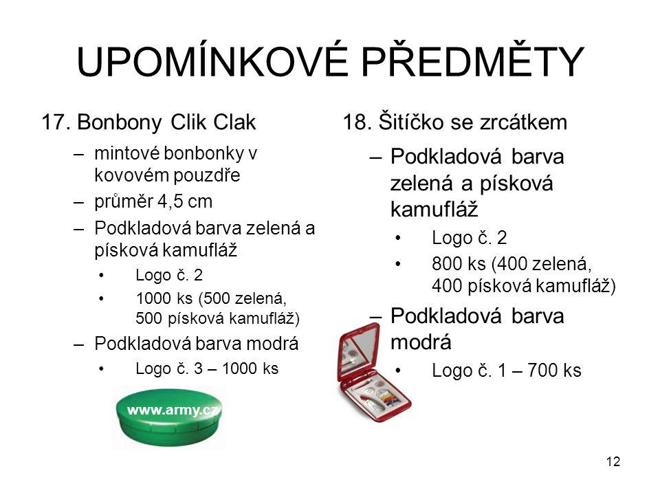 UPOMÍNKOVÉ PŘEDMĚTY 17. Bonbony Clik Clak –mintové bonbonky v kovovém pouzdře –průměr 4,5 cm –Podkladová barva zelená a písková kamufláž Logo č. 2 100