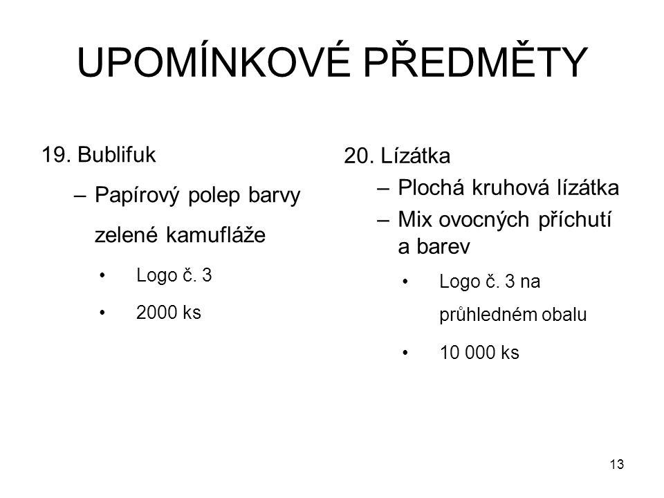 UPOMÍNKOVÉ PŘEDMĚTY 19. Bublifuk –Papírový polep barvy zelené kamufláže Logo č.