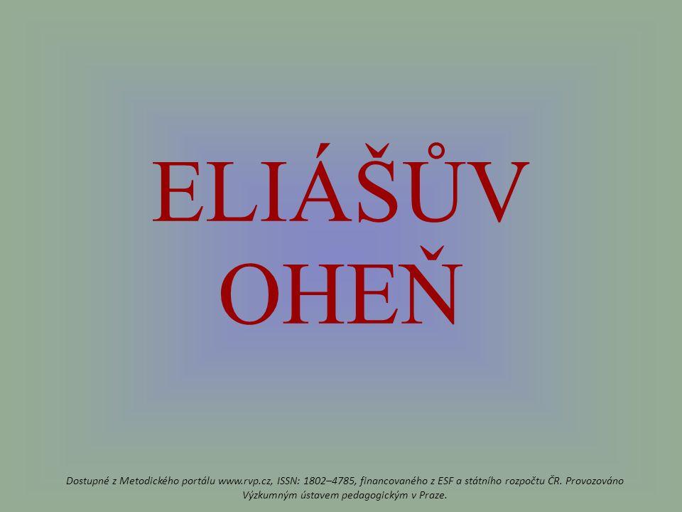 ELIÁŠŮV OHEŇ Dostupné z Metodického portálu www.rvp.cz, ISSN: 1802–4785, financovaného z ESF a státního rozpočtu ČR.