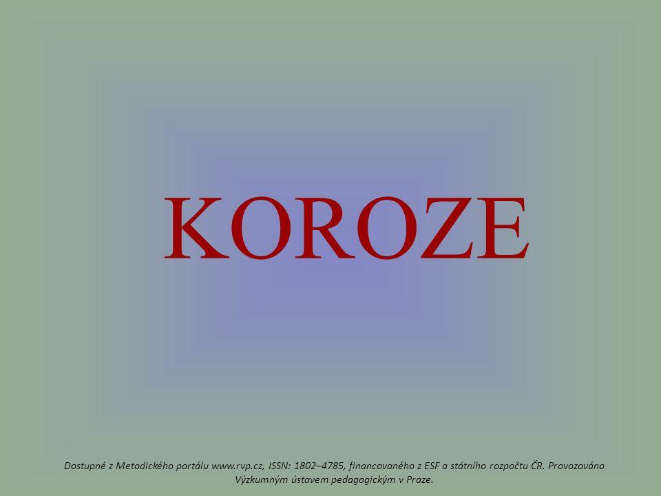 KOROZE Dostupné z Metodického portálu www.rvp.cz, ISSN: 1802–4785, financovaného z ESF a státního rozpočtu ČR.