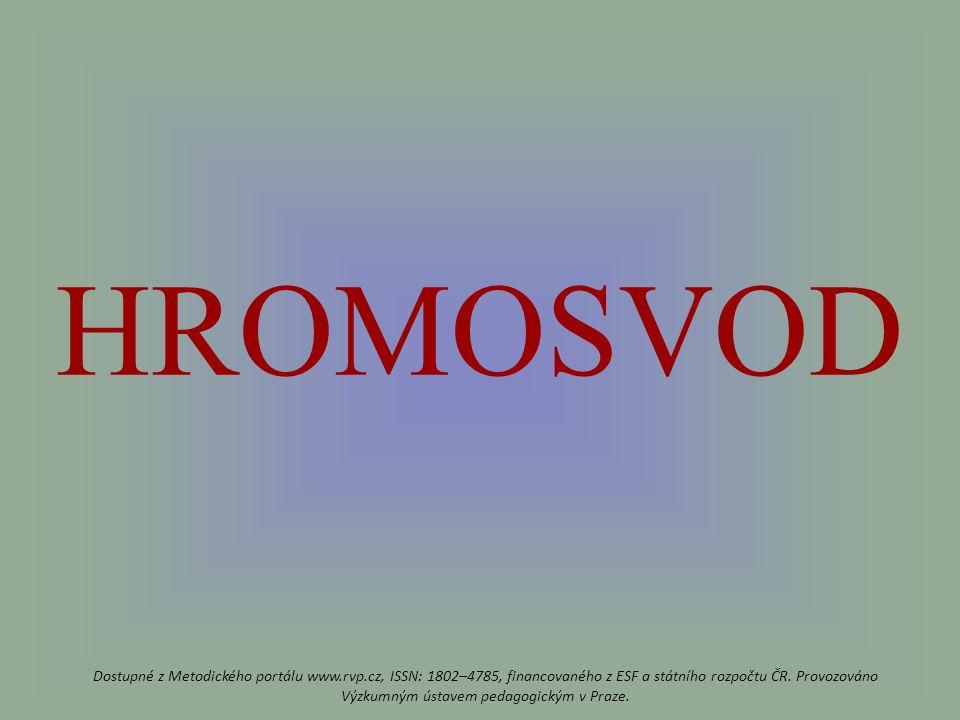 HROMOSVOD Dostupné z Metodického portálu www.rvp.cz, ISSN: 1802–4785, financovaného z ESF a státního rozpočtu ČR.