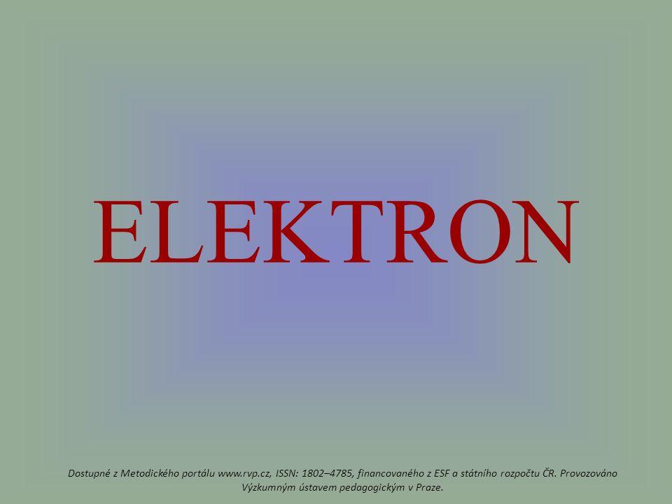 ELEKTRON Dostupné z Metodického portálu www.rvp.cz, ISSN: 1802–4785, financovaného z ESF a státního rozpočtu ČR.